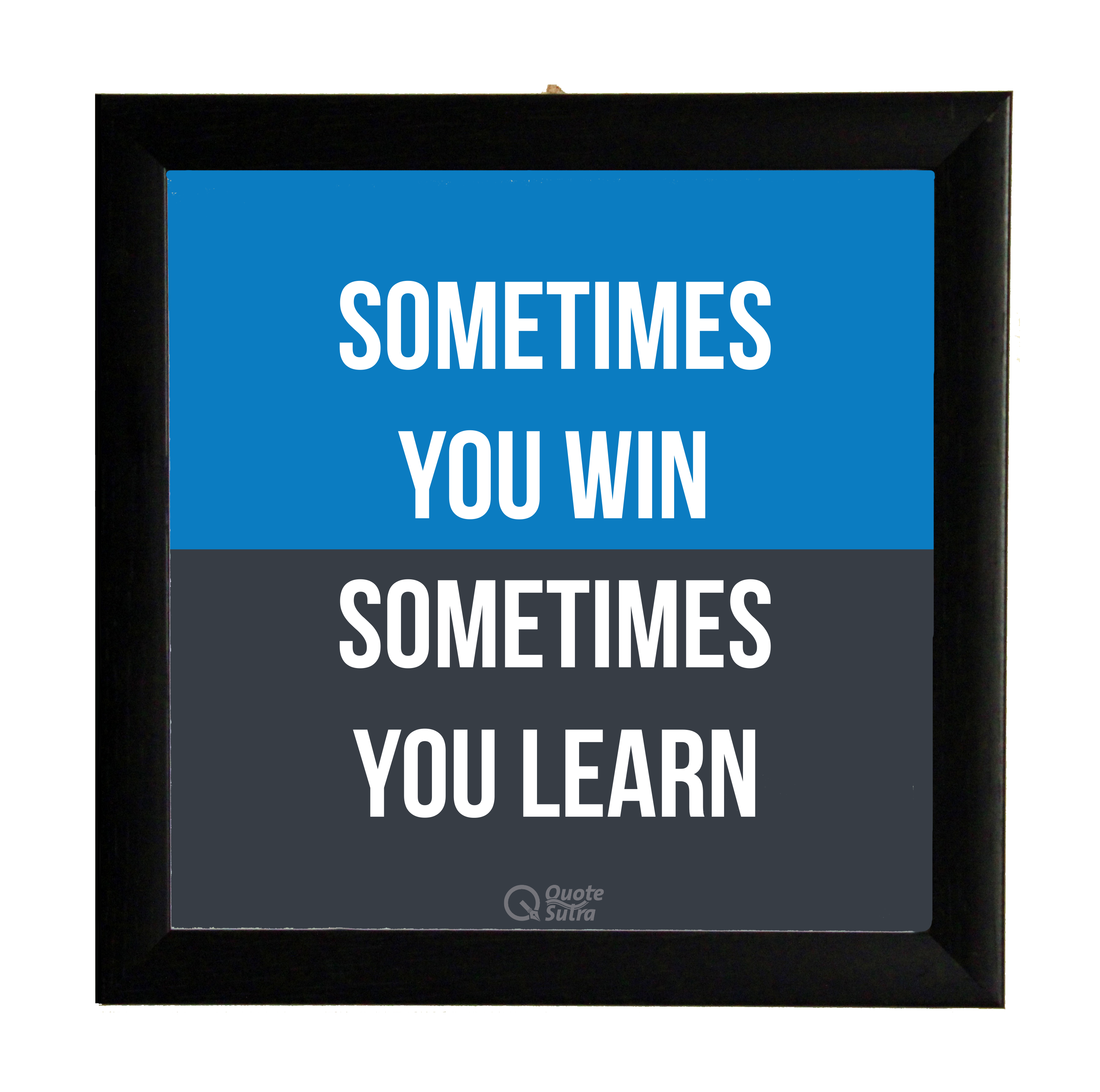 sometimes you win wooden glass square framed poster by quotesutra. Black Bedroom Furniture Sets. Home Design Ideas