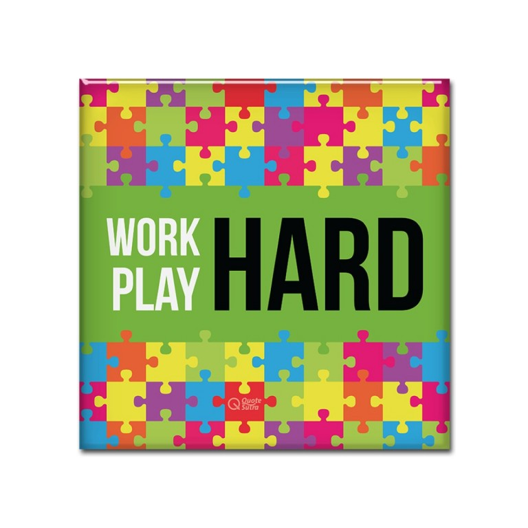 Work Hard Play Hard Magnet