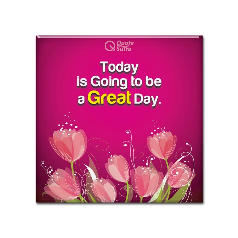 Today is going to be a great day affirmation Magnet
