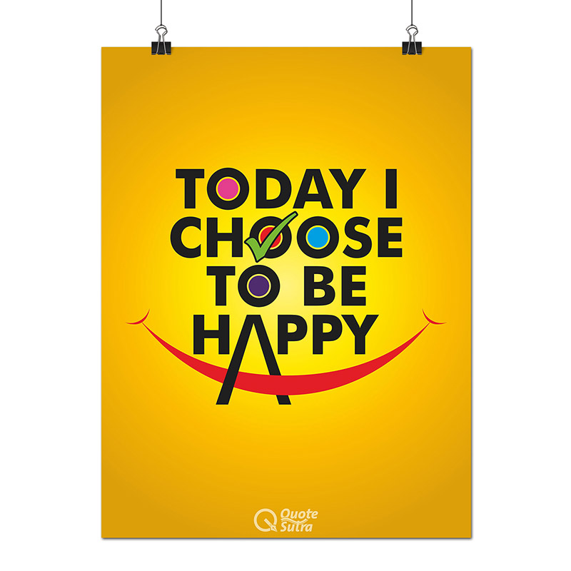 Today I Choose To Be Happy Affirmation A3 Sized Poster by QuoteSutra ...