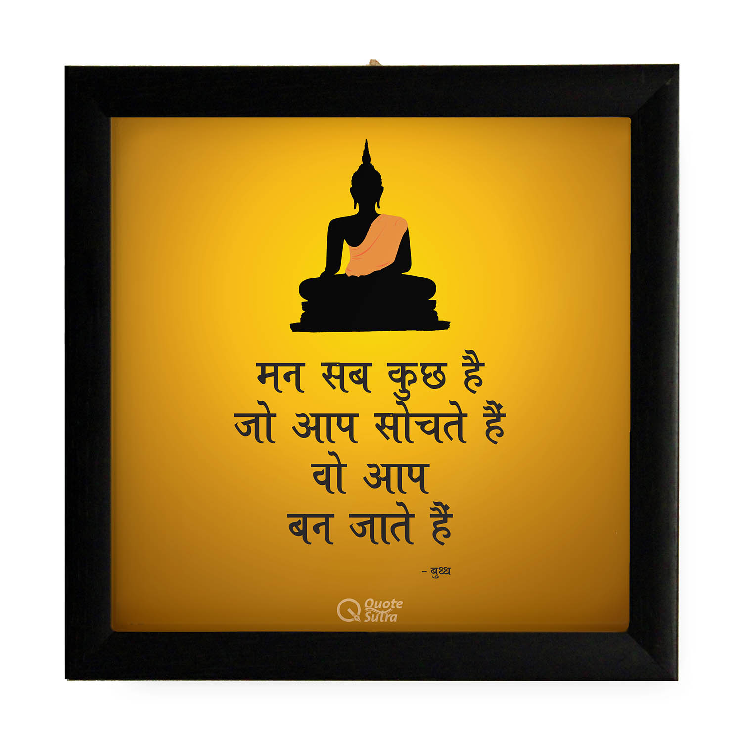 The Mind Is Everything Buddha Hindi Quote Wooden Glass Square Framed ...